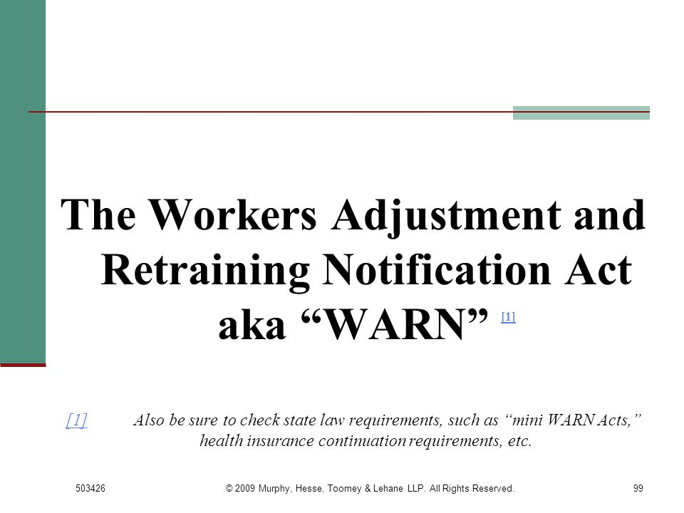 The Workers Adjustment and Retraining Notification Act aka WARN [1]